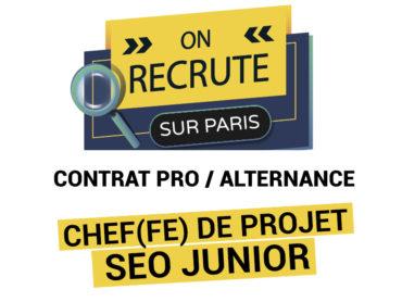 Recrutement : Chef(fe) de projet SEO Junior Contrat Pro / Alternance